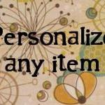 Personalized Option for any item- C..